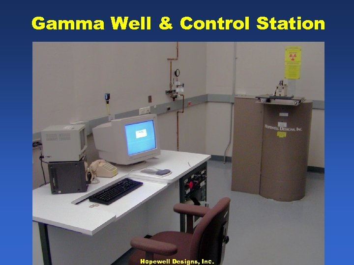 Gamma Well & Control Station Hopewell Designs, Inc.