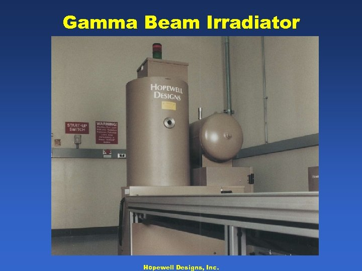 Gamma Beam Irradiator Hopewell Designs, Inc.