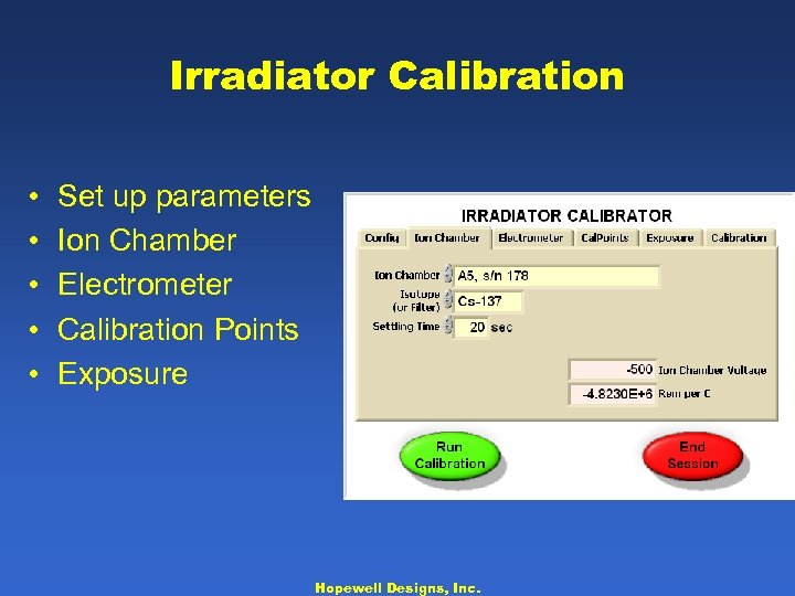 Irradiator Calibration • • • Set up parameters Ion Chamber Electrometer Calibration Points Exposure