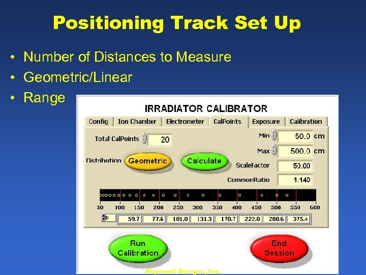 Positioning Track Set Up • Number of Distances to Measure • Geometric/Linear • Range