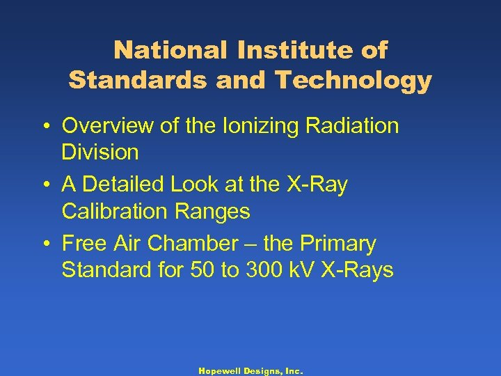 National Institute of Standards and Technology • Overview of the Ionizing Radiation Division •
