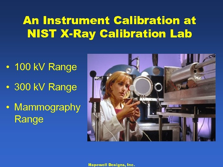 An Instrument Calibration at NIST X-Ray Calibration Lab • 100 k. V Range •