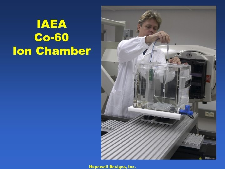 IAEA Co-60 Ion Chamber Hopewell Designs, Inc.