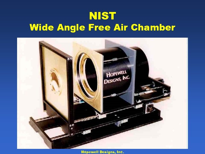 NIST Wide Angle Free Air Chamber Hopewell Designs, Inc.
