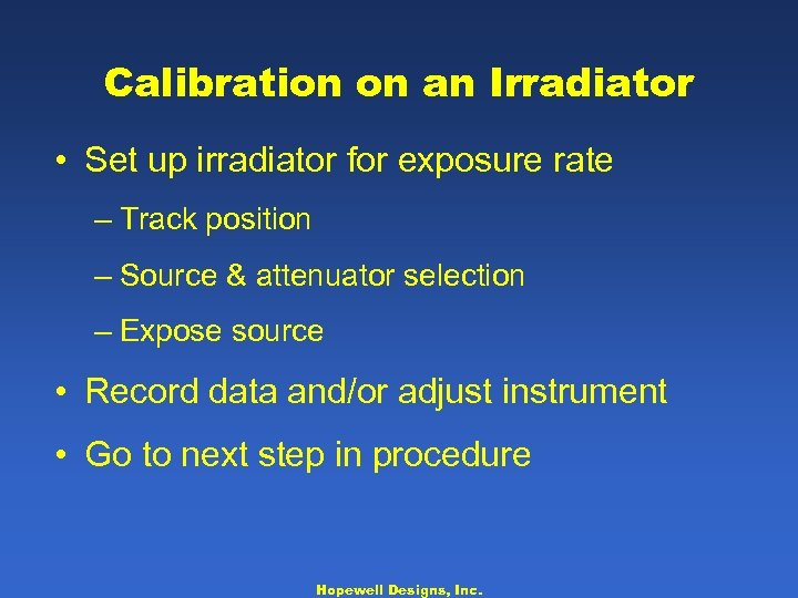 Calibration on an Irradiator • Set up irradiator for exposure rate – Track position