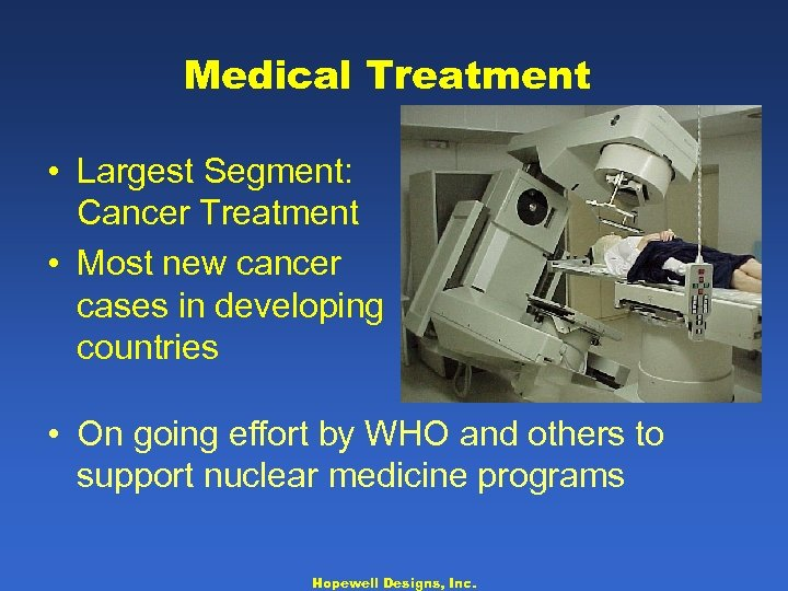 Medical Treatment • Largest Segment: Cancer Treatment • Most new cancer cases in developing