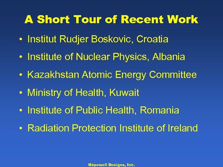 A Short Tour of Recent Work • Institut Rudjer Boskovic, Croatia • Institute of