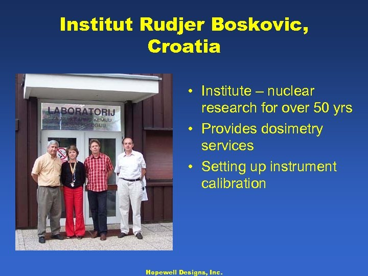 Institut Rudjer Boskovic, Croatia • Institute – nuclear research for over 50 yrs •