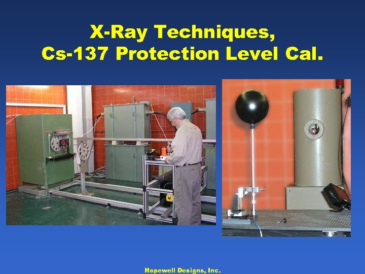 X-Ray Techniques, Cs-137 Protection Level Cal. Hopewell Designs, Inc.