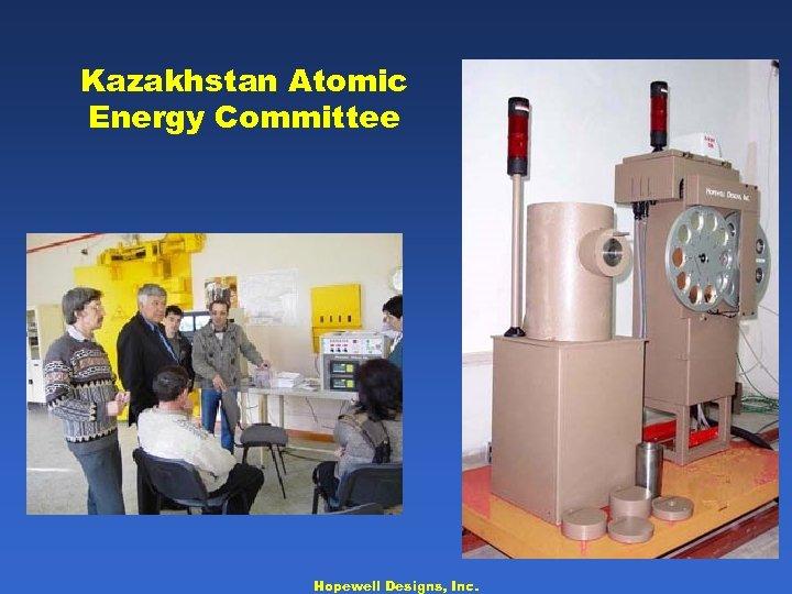 Kazakhstan Atomic Energy Committee Hopewell Designs, Inc.