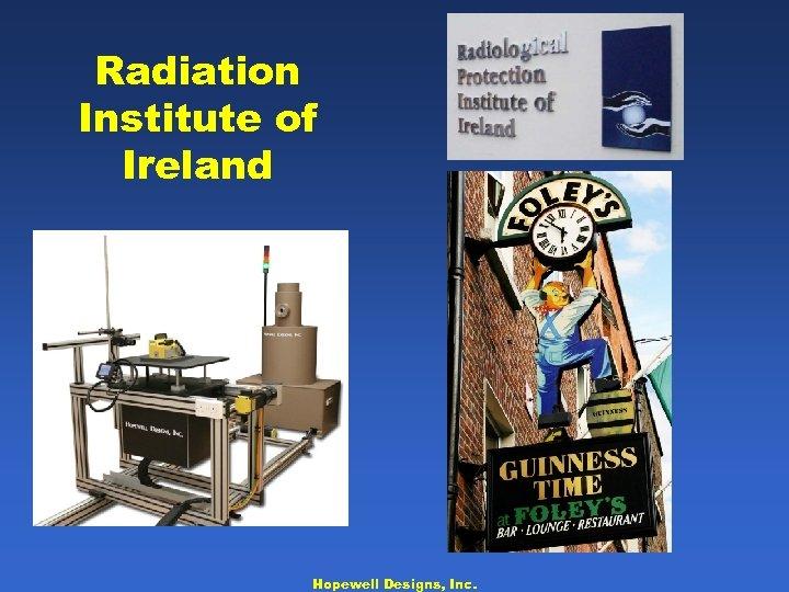 Radiation Institute of Ireland Hopewell Designs, Inc.