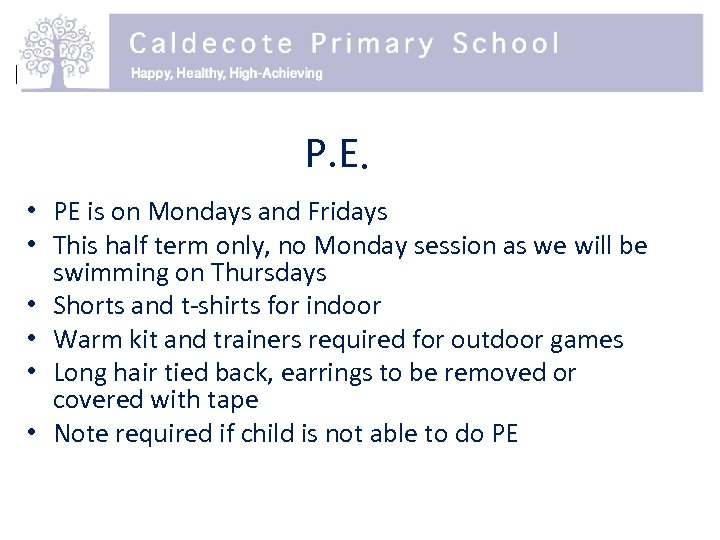 P. E. • PE is on Mondays and Fridays • This half term only,