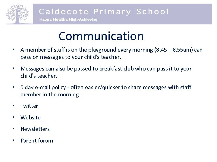 Communication • A member of staff is on the playground every morning (8. 45