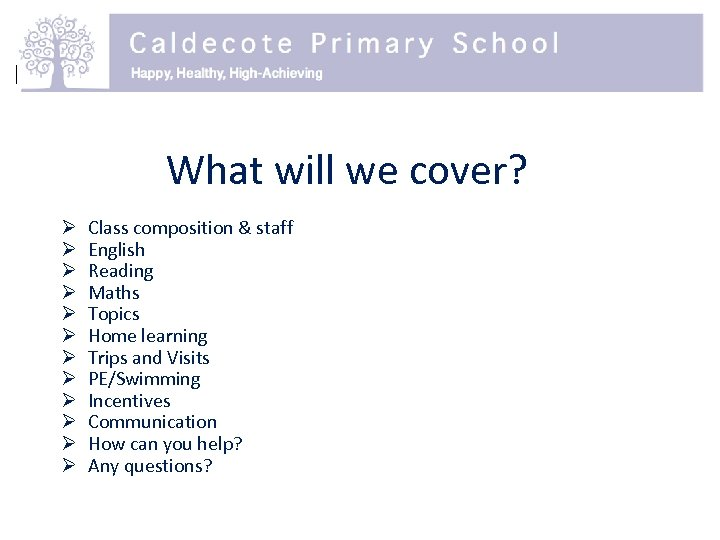 What will we cover? Ø Ø Ø Class composition & staff English Reading Maths
