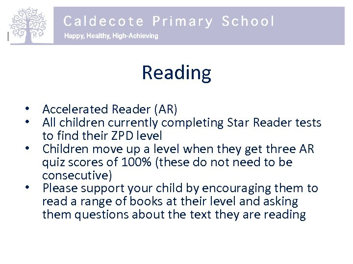 Reading • Accelerated Reader (AR) • All children currently completing Star Reader tests to