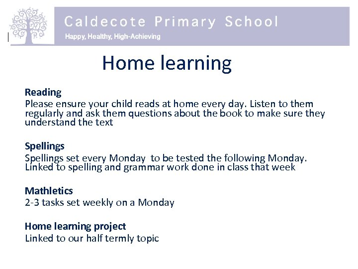 Home learning Reading Please ensure your child reads at home every day. Listen to