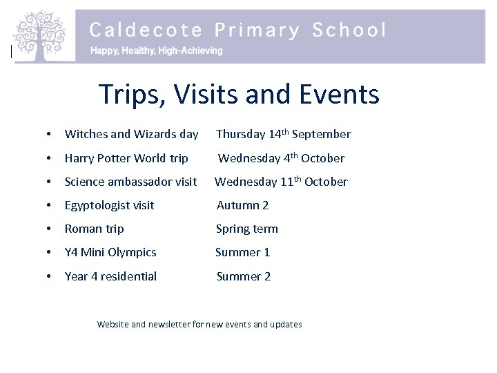 Trips, Visits and Events • Witches and Wizards day Thursday 14 th September •