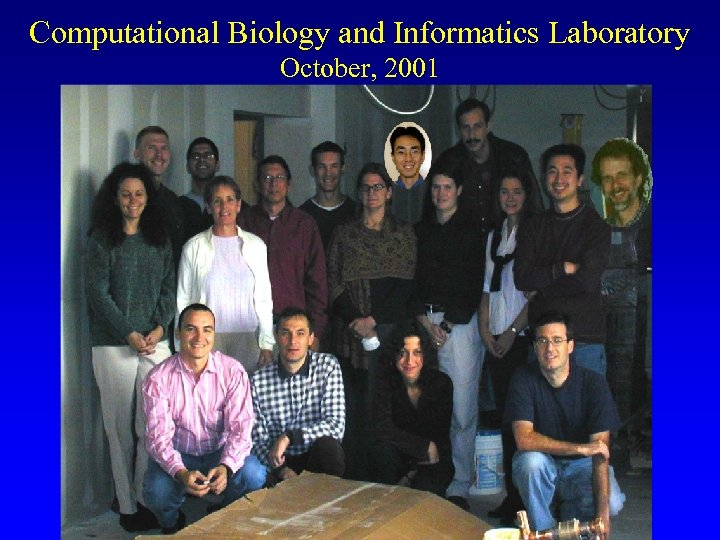 Computational Biology and Informatics Laboratory October, 2001