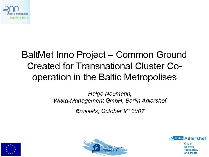 Balt. Met Inno Project – Common Ground Created for Transnational Cluster Cooperation in the