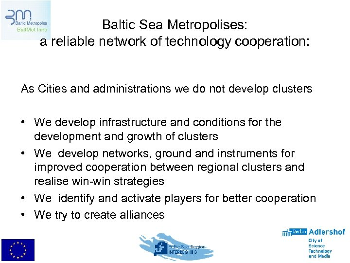 Baltic Sea Metropolises: a reliable network of technology cooperation: As Cities and administrations we
