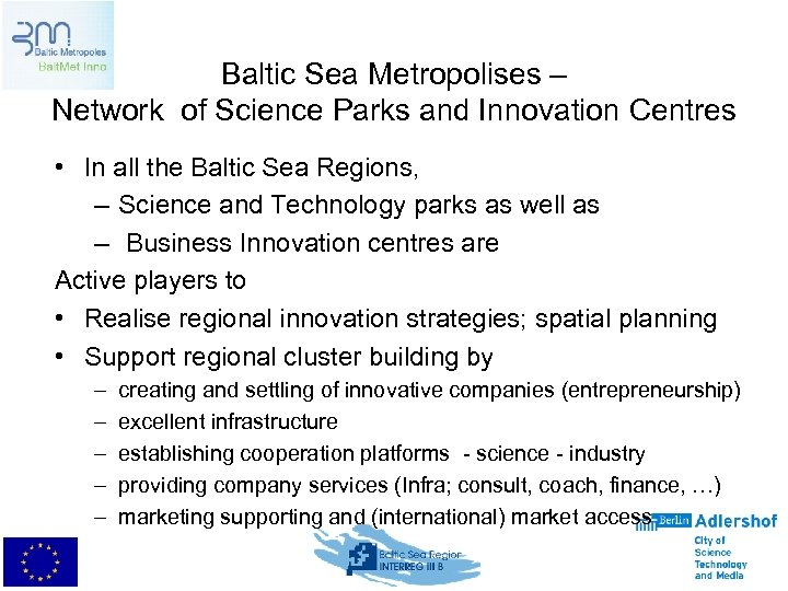 Baltic Sea Metropolises – Network of Science Parks and Innovation Centres • In all