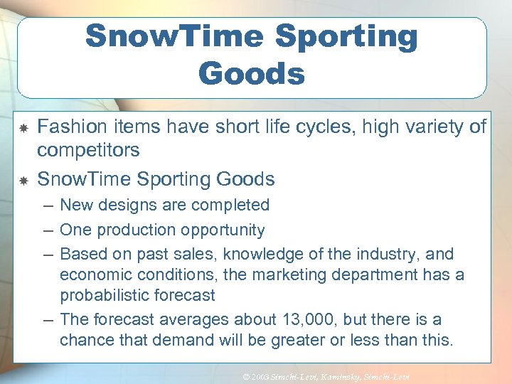 Snow. Time Sporting Goods Fashion items have short life cycles, high variety of competitors