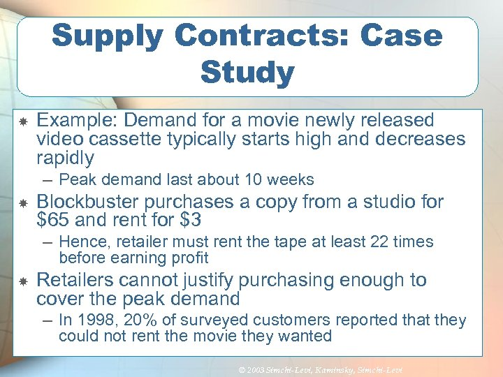 Supply Contracts: Case Study Example: Demand for a movie newly released video cassette typically
