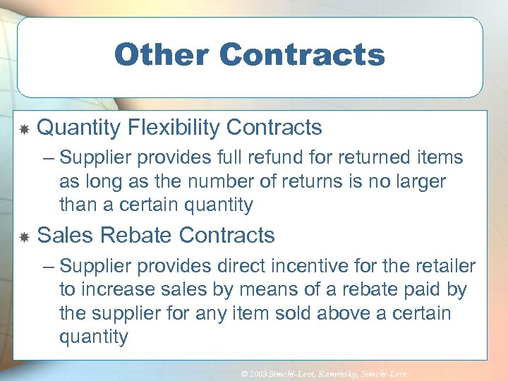 Other Contracts Quantity Flexibility Contracts – Supplier provides full refund for returned items as
