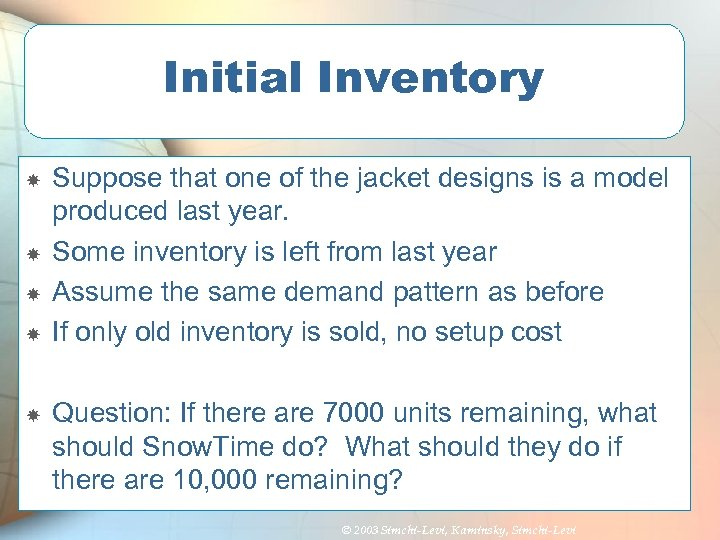Initial Inventory Suppose that one of the jacket designs is a model produced last