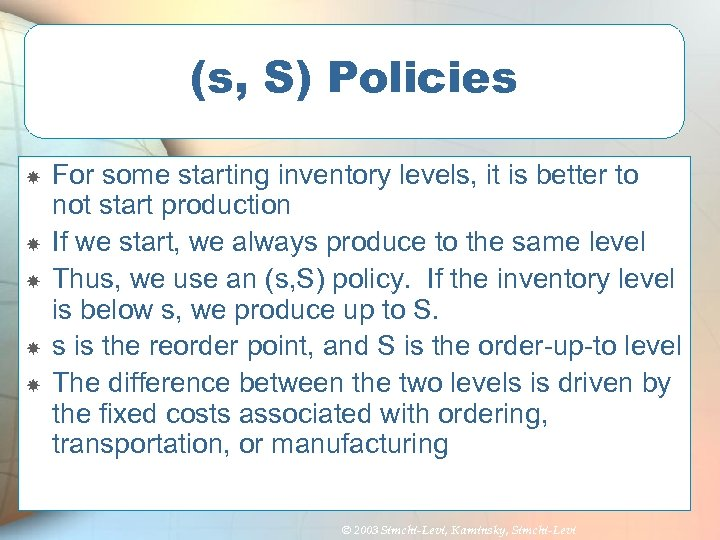 (s, S) Policies For some starting inventory levels, it is better to not start