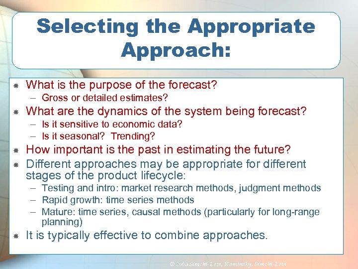 Selecting the Appropriate Approach: What is the purpose of the forecast? – Gross or