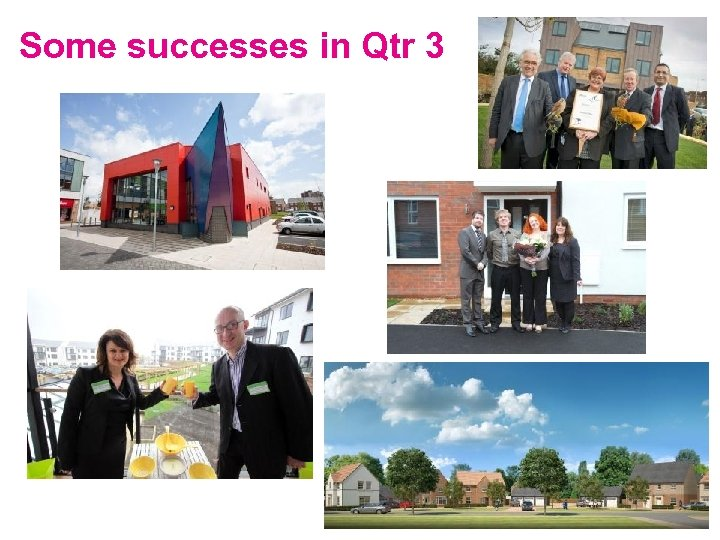 Some successes in Qtr 3
