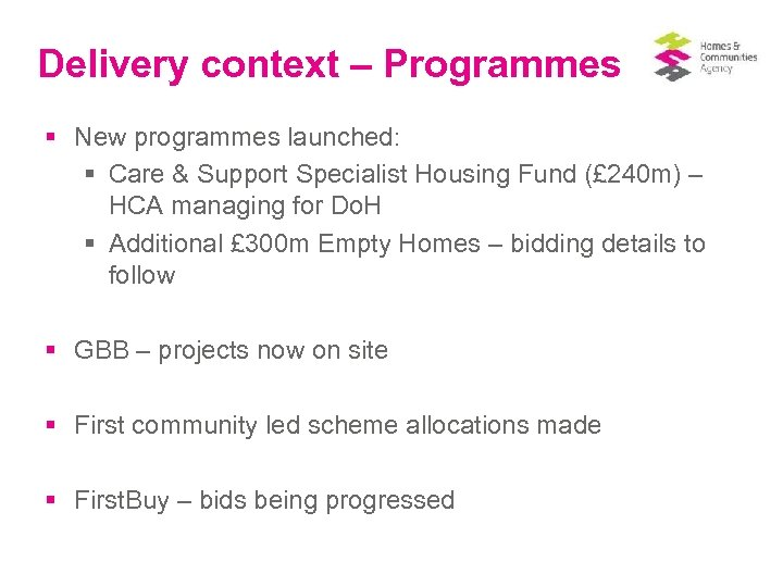 Delivery context – Programmes § New programmes launched: § Care & Support Specialist Housing