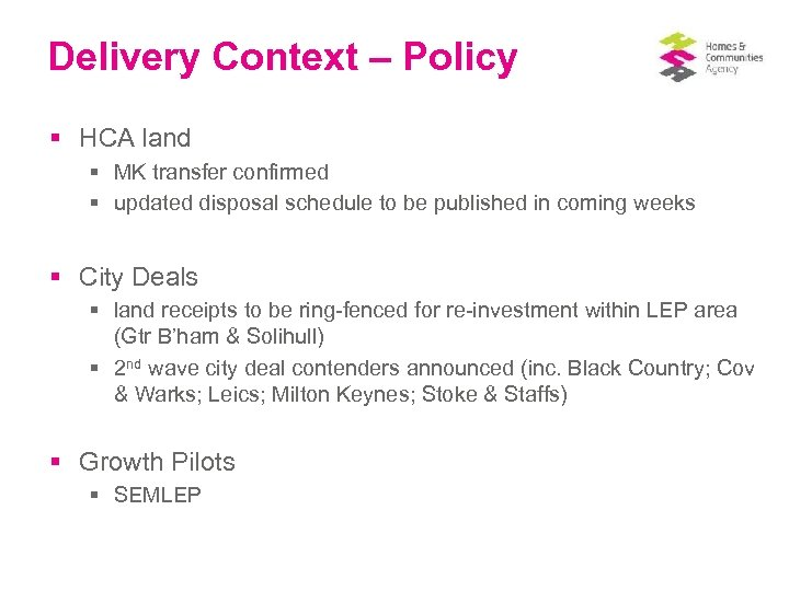 Delivery Context – Policy § HCA land § MK transfer confirmed § updated disposal