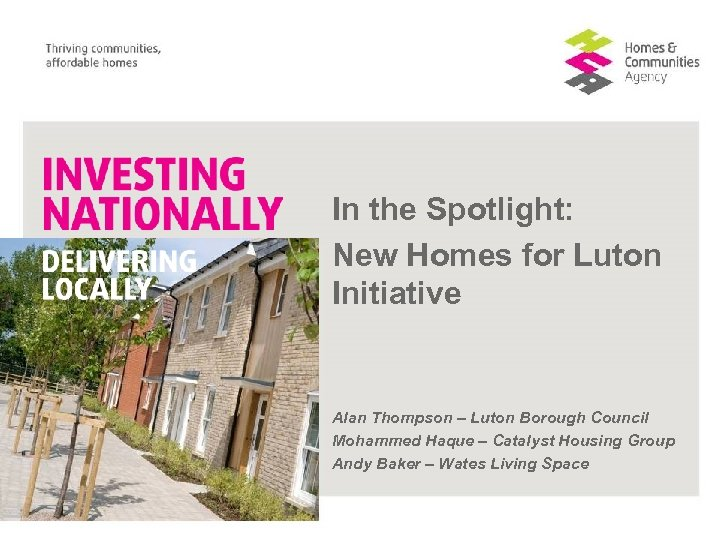In the Spotlight: New Homes for Luton Initiative Alan Thompson – Luton Borough Council