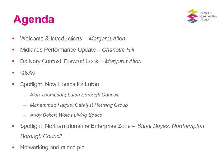 Agenda § Welcome & Introductions – Margaret Allen § Midlands Performance Update – Charlotte