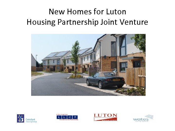 New Homes for Luton Housing Partnership Joint Venture