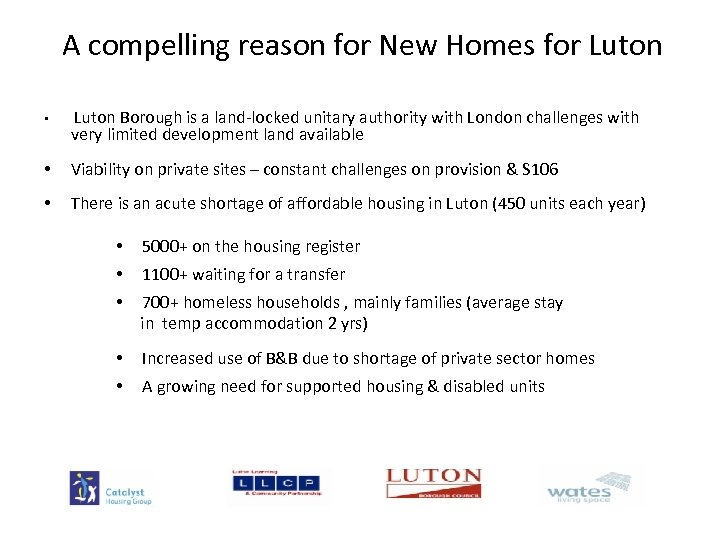 A compelling reason for New Homes for Luton • Luton Borough is a land-locked