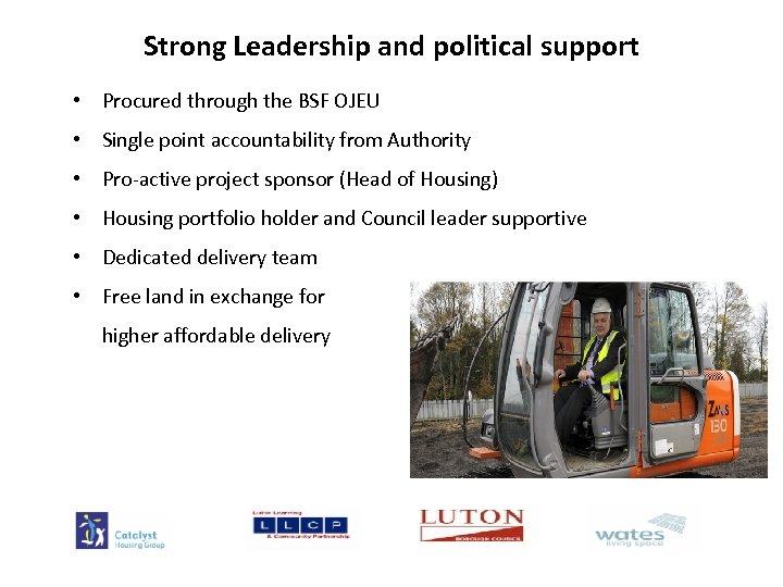 Strong Leadership and political support • Procured through the BSF OJEU • Single point