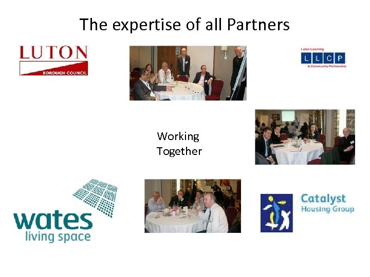 The expertise of all Partners Working Together