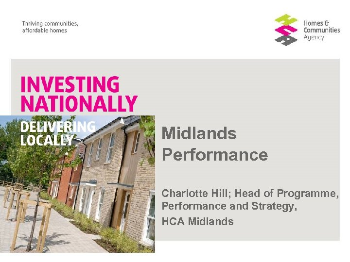 Midlands Performance Charlotte Hill; Head of Programme, Performance and Strategy, HCA Midlands