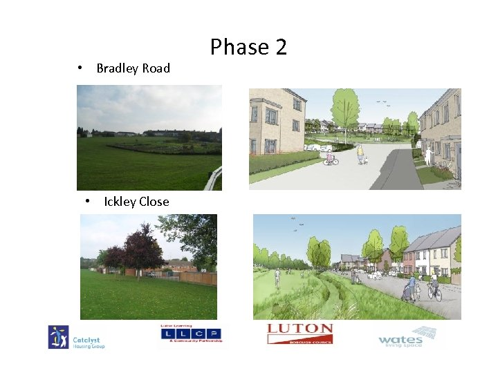 • Bradley Road • Ickley Close Phase 2