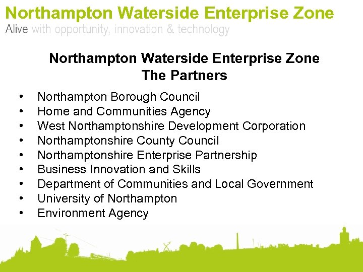 Northampton Waterside Enterprise Zone The Partners • • • Northampton Borough Council Home and