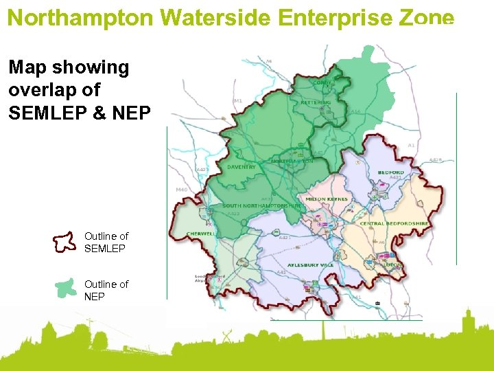 Northampton Waterside Enterprise Zone Map showing overlap of SEMLEP & NEP Outline of SEMLEP