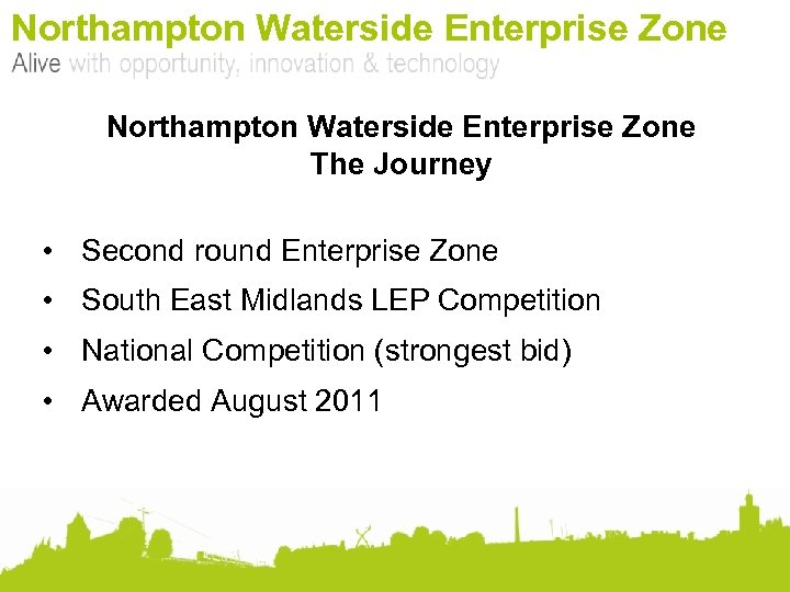 Northampton Waterside Enterprise Zone The Journey • Second round Enterprise Zone • South East