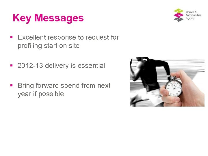 Key Messages § Excellent response to request for profiling start on site § 2012