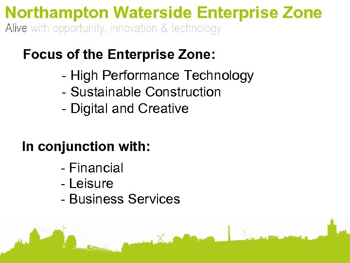 Northampton Waterside Enterprise Zone Focus of the Enterprise Zone: - High Performance Technology -
