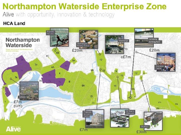 Northampton Waterside Enterprise Zone HCA Land Carlsberg Bottling Plant £ 20 m c£ 7