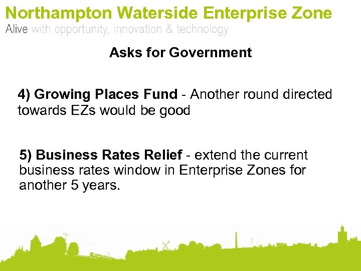 Northampton Waterside Enterprise Zone Asks for Government 4) Growing Places Fund - Another round
