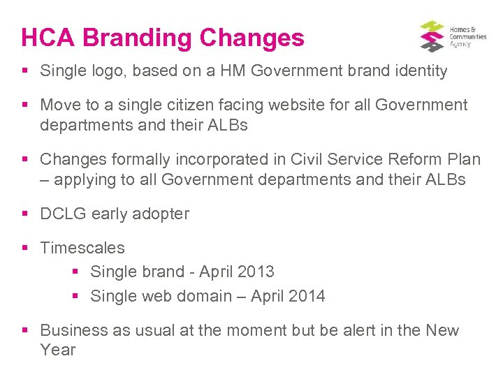 HCA Branding Changes § Single logo, based on a HM Government brand identity §